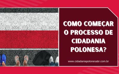 Como começar o Processo de Cidadania Polonesa?