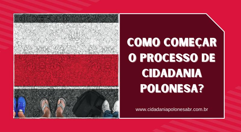 Como começar o Processo de Cidadania Polonesa