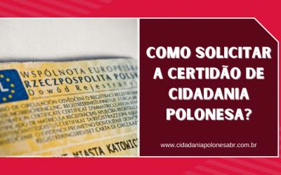 Como solicitar a Certidão de Cidadania Polonesa?