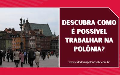 Descubra como é possível trabalhar na Polônia?