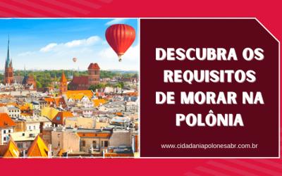 Descubra os requisitos de morar na Polônia
