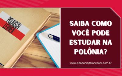 Saiba como você pode estudar na Polônia?