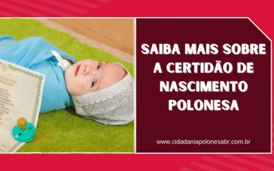 Saiba mais sobre a Certidão de Nascimento Polonesa
