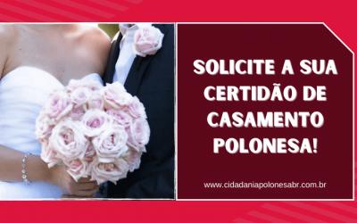 Solicite a sua Certidão de Casamento Polonesa!